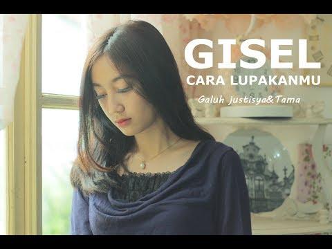 download lagu Gisel-Cara Lupakanmu (Galuh justisya,Tama)cover gratis