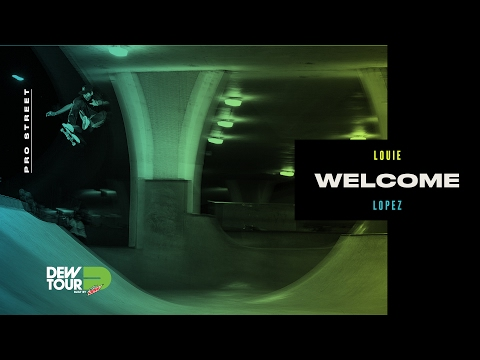 Dew Tour 2017 Pro Street Welcome Louie Lopez