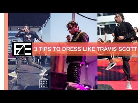 How to | Dress Like Travis Scott