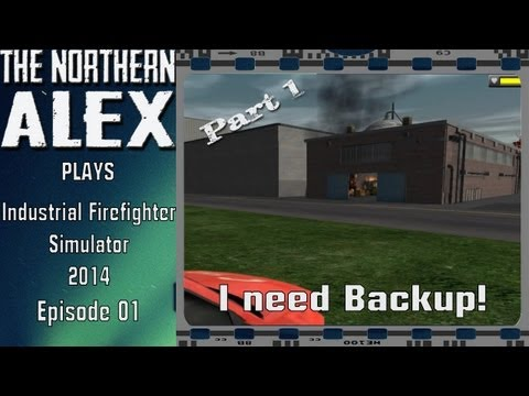 Alex Plays Industrial Firefighter Simulator Episode 1 Part 1