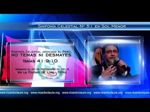 RICARDO CLAURE PEÑALOZA (PR.): SINFONÍA CELESTIAL DEDICADA AL PERÚ, NO TEMAS NI DESMAYES