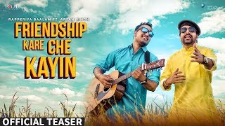 Song Teaser : Friendship Kare Che Kayin | Rapperiya Baalam ft. Arjan Singh | Latest Rajasthani Song