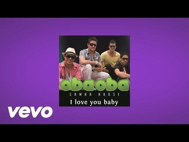 Oba Oba Samba House - I Love You Baby