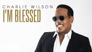 Charlie Wilson - I'm Blessed (Audio)