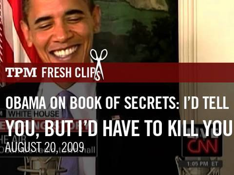 Obama on Book of Secrets: I'd Tell You, But I'd Have to Kill You