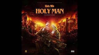 Shatta Wale - Holy Man (Audio Slide)