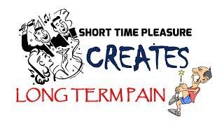 Short Term PLEASURE will create Long Term PAIN || অহেতুক ছোটো খাটো মজা ভবিষ্যৎ জীবনের বড় বেদনা