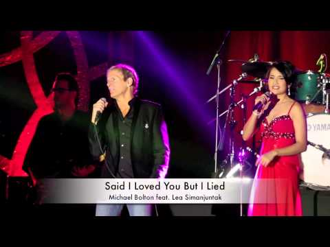 Said I Loved You But I Lied - Michael Bolton Feat. Lea Simanjutak video