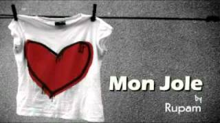 Mon Jole (মন জ্বলে) by Rupam