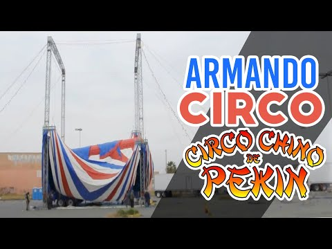 Montaje del circo Chino de Pekin Nuevo Laredo