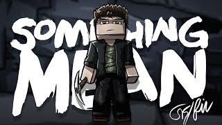"""Something Mean"" - Minecraft Parody of Michael Jackson's Billie Jean"