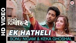 Ek Hatheli Video Song from Ishq Ke Parindey
