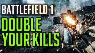 DOUBLE YOUR KILLS! Battlefield 1 Easy Kill & KD Tips (BF1 Tips & Tricks)
