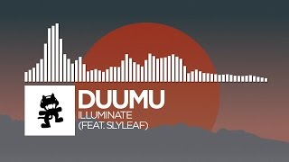 Duumu - Illuminate (feat. Slyleaf) [Monstercat Release]