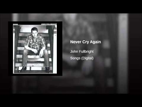 John Fullbright - Never Cry Again