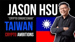 Crypto Regulations | Exclusive Interview with Taiwanese congressmen Jason Hsu