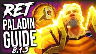 RET Paladin GUIDE for Mythic+ and WoW Raids (Patch 8.1.5)