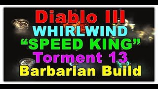 """WHIRLWIND T13 """"SPEED KING"""" Barbarian Torment 13 WW Build for Diablo 3 (2.6.1)"""