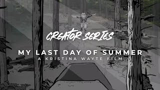 Creator Series film 3/10 - My Last Day Of Summer