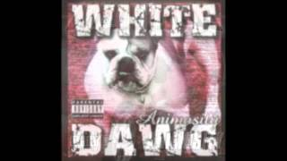 Watch White Dawg Always & Forever video
