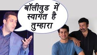 Salman Khan WELCOMES Sunny Deol's son Karan Deol in BOLLYWOOD |FilmiBeat