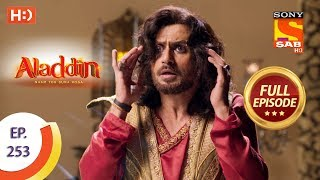 Aladdin - Ep 253 - Full Episode - 5th August, 2019