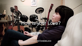 LOVE PSYCHEDELICO - 新譜アルバムのレコーディングトレーラー映像を公開 「How is your Love」LIVE&NEW ALBUM Trailer thm Music info Clip