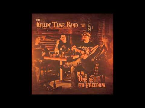 Killin' Time Band - 07 Last Night (Official Audio)