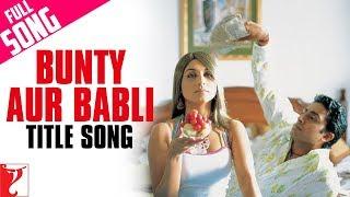 download lagu Bunty Aur Babli - Full Title Song  Abhishek gratis