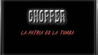 Watch Chopper La Patria Es La Tumba video