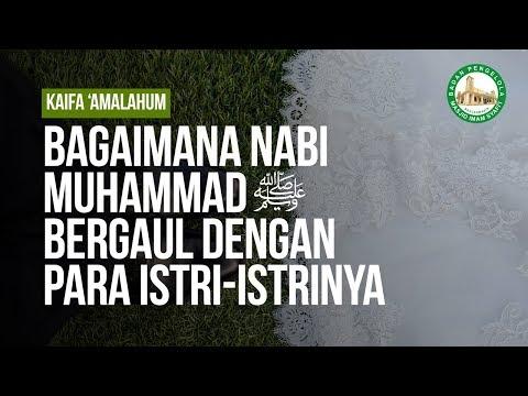 Bagaimana Nabi Muhammad ﷺ Bergaul Dengan Para Istri-Istrinya #10 - Ustadz Khairullah Anwar Luthfi