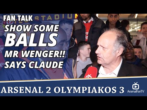 Show Some BALLS Mr Wenger!! says Claude  | Arsenal 2 Olympiakos 3