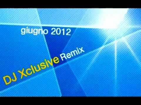Nuova musica commerciale 2012 Giugno/Luglio – DJ Xclusive Remix