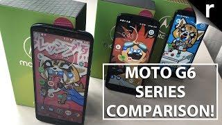 Moto G6 Plus vs G6 vs G6 Play: Full G6 Family Comparison!