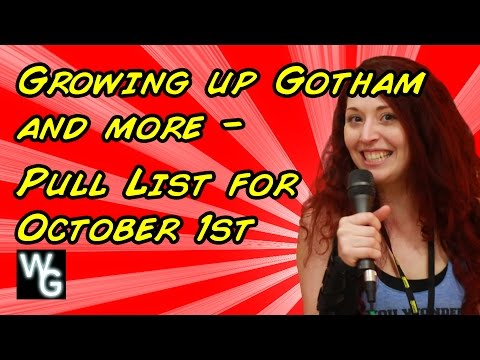Growing Up Gotham and More - Alamo City Comic Con Pull List!