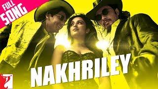 Nakhriley - Full video Song Kill Dil