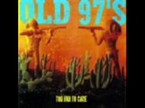 Old 97s - Streets Of Where I