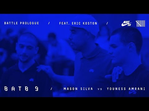 BATB9 | Eric Koston - Battle Prologue: Youness Amrani Vs Mason Silva