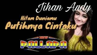 Jylo Jihan Audy - Hitamnya Duniamu Putihnya Cintaku- New Pallapa