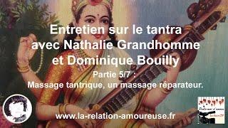 Massage tantrique, un massage réparateur. (partie 5/7)