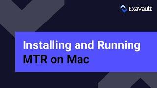 Installing & Running MTR in Mac OS