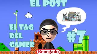 El Post | #07 | Tag Del Gamer!