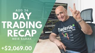 Day Trading Recap, Aug 26: 3 Winners, 3 Losers, Up +$2,069.00!