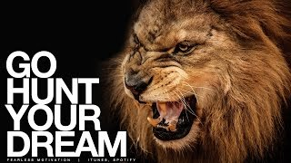 Go HUNT Your Dream - Motivational Speech