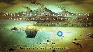 Great Deku Tree's Last Words - The Legend of Zelda : Ocarina Of Time (Duhemsounds : VGM Cover)