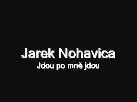 Jaromir Nohavica - Jdou Po Mne Jdou