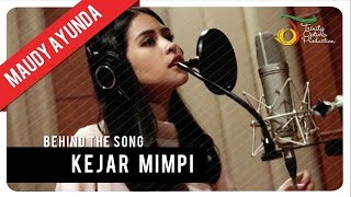 Maudy Ayunda - Kejar Mimpi | Behind The Song