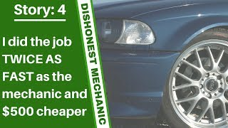 Auto Mechanic Scams - I did it TWICE AS FAST and $500 Cheaper || Story #4