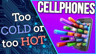 CELL PHONE... TOO COLD OR TOO HOT???  (PART 4  2019!!)