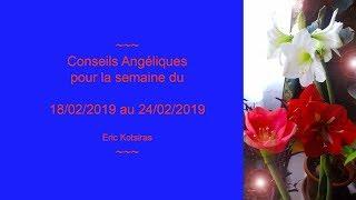 Conseils Angéliques pour la semaine du 18/02/2019 au 24/02/2019  ******